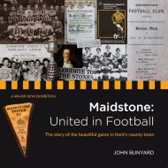 Maidstone: United in Football